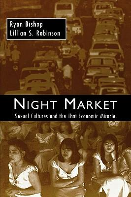 Night Market: Sexual Cultures and the Thai Economic Miracle